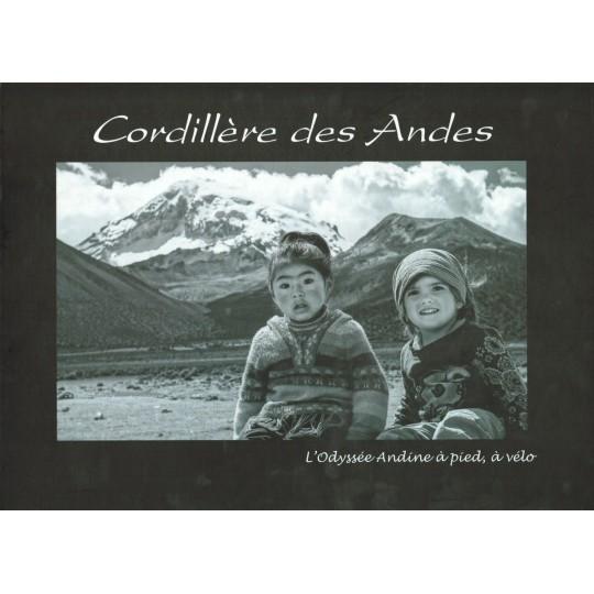 Livre Cordillère des Andes, l'Odyssée Andine à pieds, à vélo Brunet Cédric