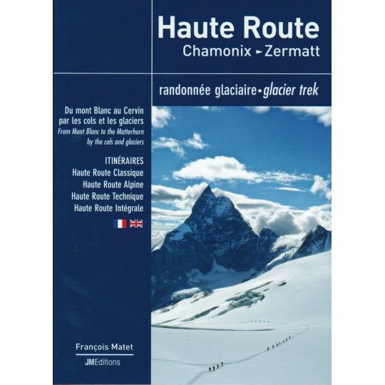 Livre Topo Haute Route - Chamonix Zermatt - Randonnée glaciaire - JMEditions