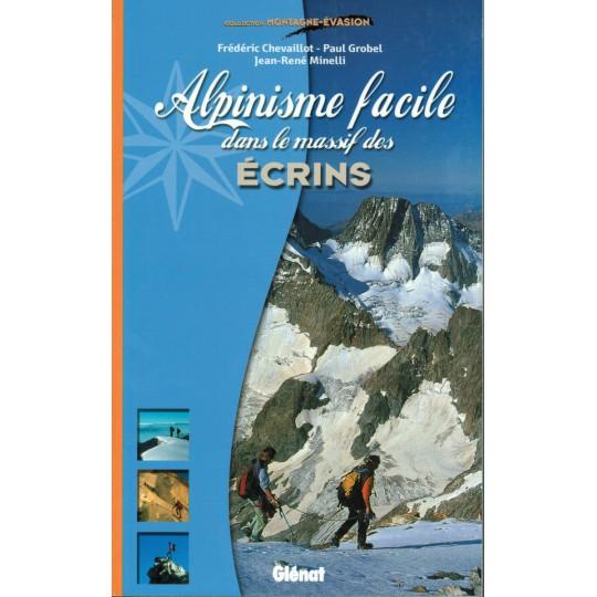 Livre Topo Alpinisme Facile dans le massif des Ecrins - Editions Glénat